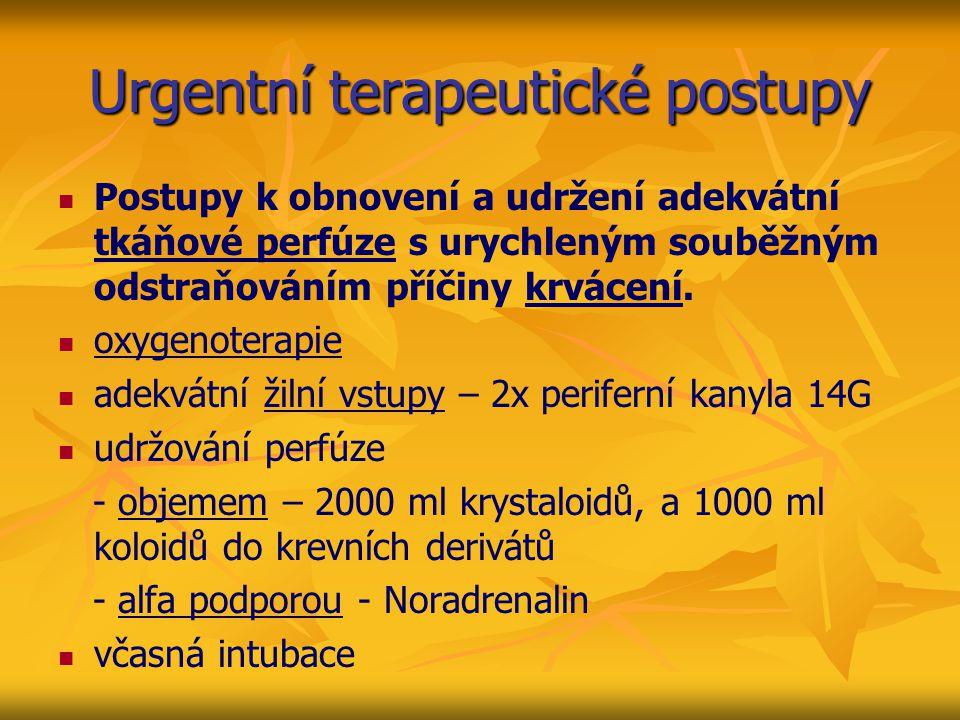 Urgentní terapeutické postupy Postupy k obnovení a udržení adekvátní tkáňové perfúze s urychleným souběžným odstraňováním příčiny krvácení. oxygenoter