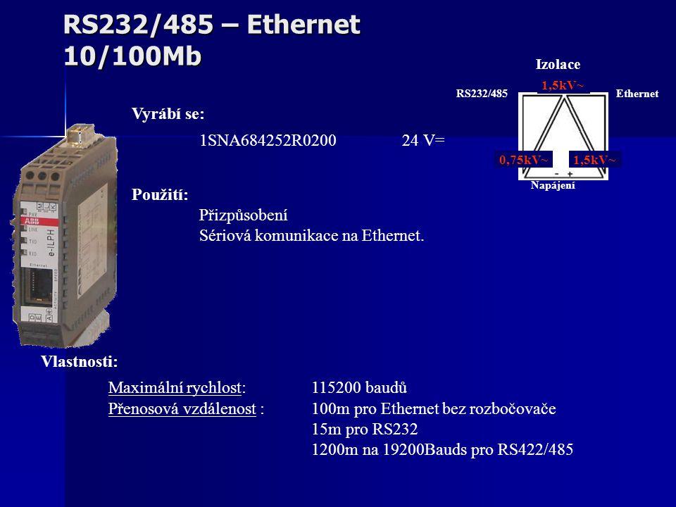RS232/485 – Ethernet 10/100Mb Vlastnosti: Maximální rychlost: 115200 baudů Přenosová vzdálenost : 100m pro Ethernet bez rozbočovače 15m pro RS232 1200m na 19200Bauds pro RS422/485 Použití: Přizpůsobení Sériová komunikace na Ethernet.