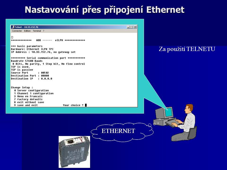 Nastavování přes připojení Ethernet ETHERNET Za použití TELNETU
