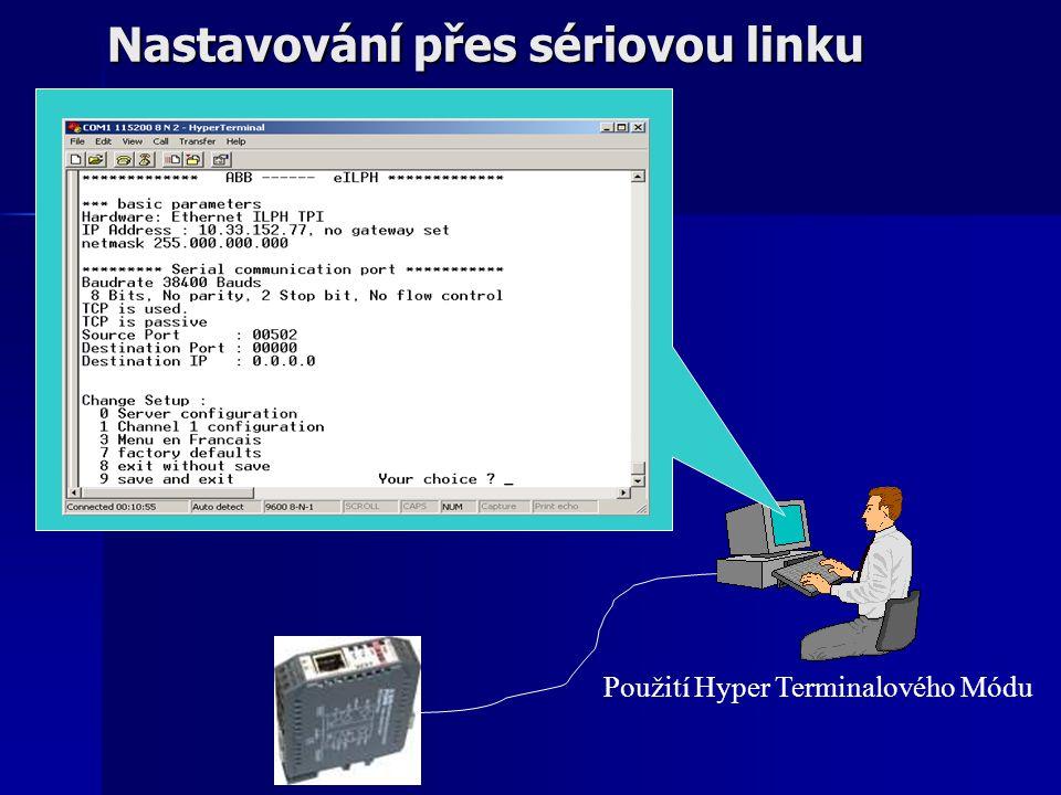 Nastavování přes sériovou linku Použití Hyper Terminalového Módu