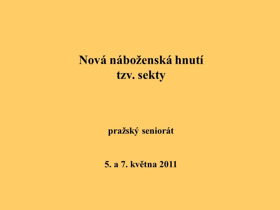 Nová náboženská hnutí tzv. sekty pražský seniorát 5. a 7. května 2011