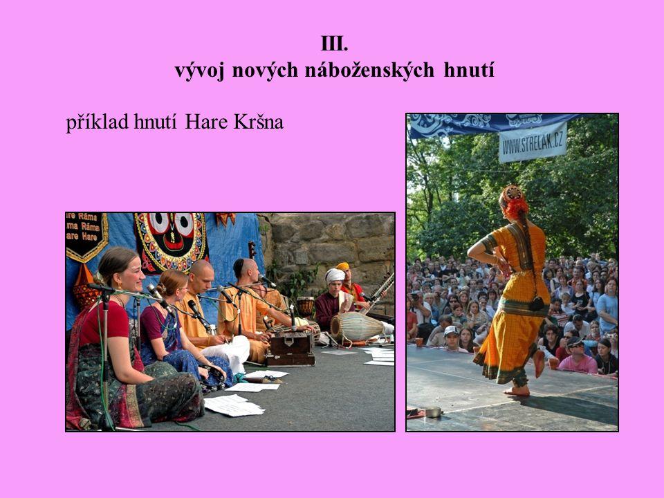 III. vývoj nových náboženských hnutí příklad hnutí Hare Kršna