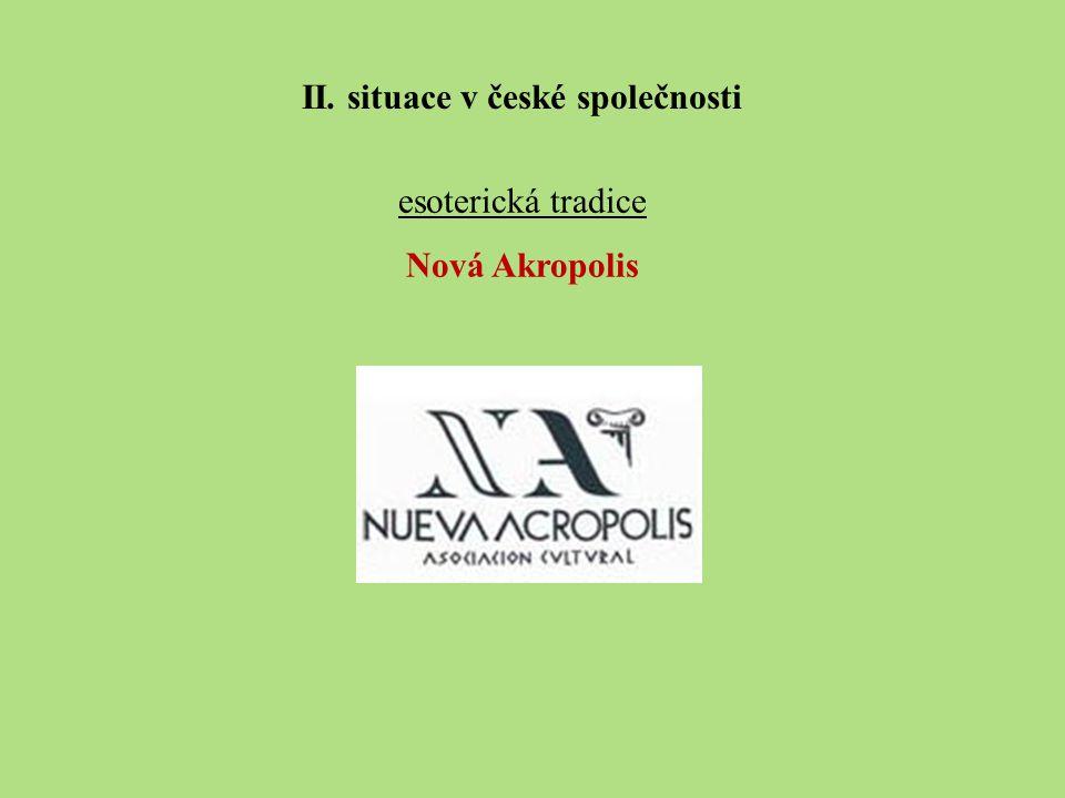 esoterická tradice Nová Akropolis II. situace v české společnosti