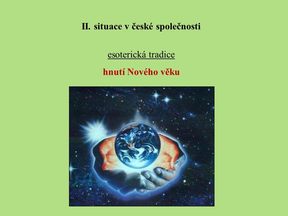 esoterická tradice hnutí Nového věku II. situace v české společnosti