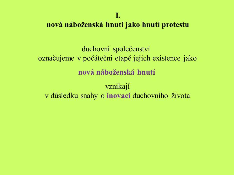 Nová náboženská hnutí tzv.sekty I. nová náboženská hnutí jako hnutí protestu II.