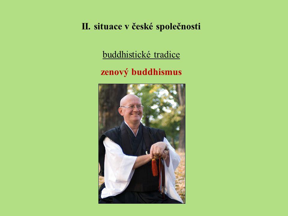 buddhistické tradice zenový buddhismus II. situace v české společnosti