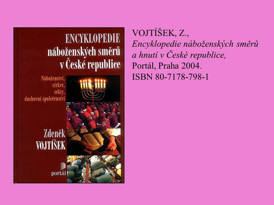 VOJTÍŠEK, Z., Encyklopedie náboženských směrů a hnutí v České republice, Portál, Praha 2004.