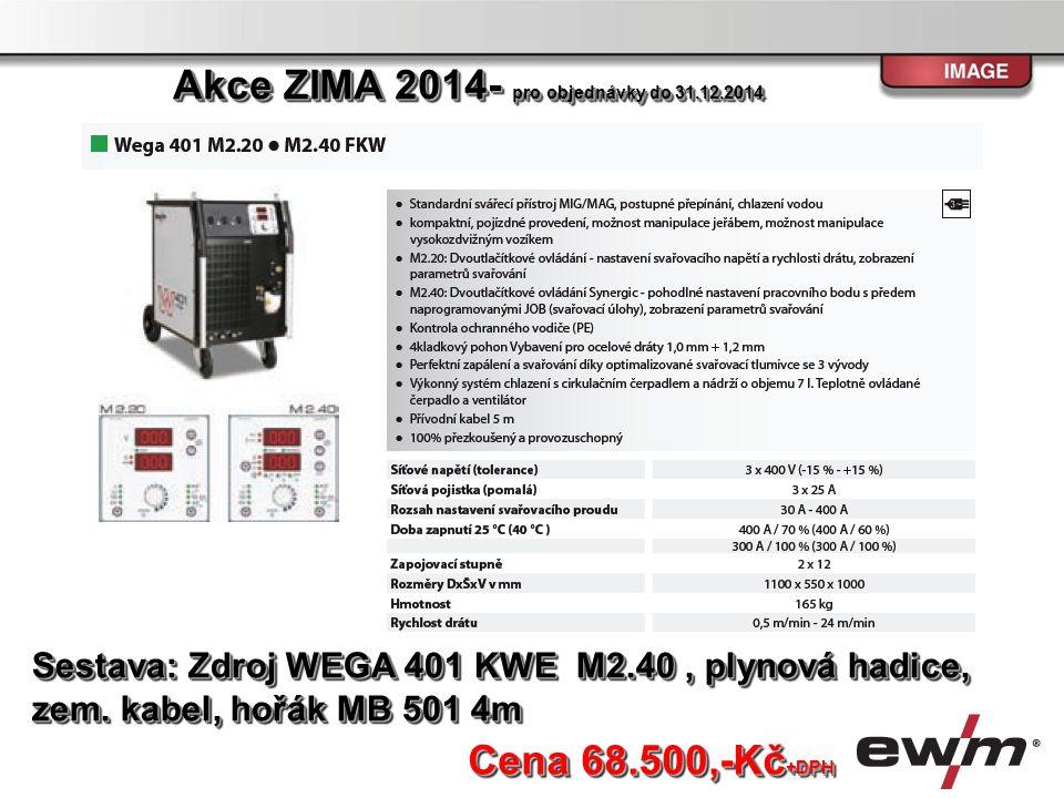 Sestava: Zdroj WEGA 401 KWE M2.40, plynová hadice, zem. kabel, hořák MB 501 4m Sestava: Zdroj WEGA 401 KWE M2.40, plynová hadice, zem. kabel, hořák MB