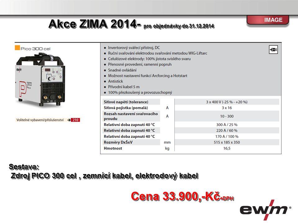 Sestava: Zdroj PICO 350 cel puls, zemnící kabel, elektrodový kabel Zdroj PICO 350 cel puls, zemnící kabel, elektrodový kabelSestava: Cena 48.900,-Kč +DPH Akce ZIMA 2014- pro objednávky do 31.12.2014