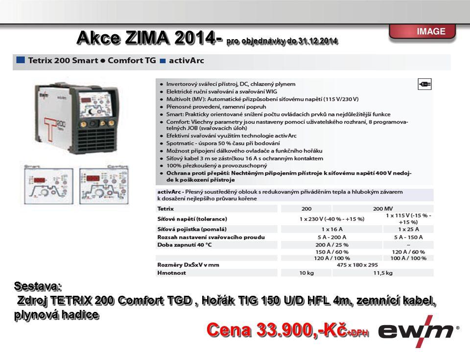 Cena 58.300,-Kč +DPH Sestava: zdroj TETRIX 230 DC,chlazení,hořák TIG 260 U/D HFL 4m, zemnící kabel, plynová hadice Akce ZIMA 2014- pro objednávky do 31.12.2014