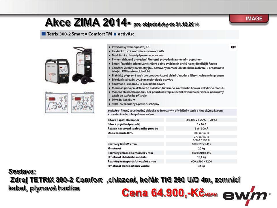 Sestava: Zdroj TETRIX 300TMD,chlazení, hořák TIG 260 U/D HFL 4m, zemnící kabel,plynová hadice Zdroj TETRIX 300TMD,chlazení, hořák TIG 260 U/D HFL 4m, zemnící kabel,plynová hadiceSestava: Cena 68.900,-Kč +DPH Akce ZIMA 2014- pro objednávky do 31.12.2014