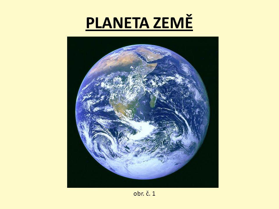 """Planeta Země """"modrá planeta třetí planeta sluneční soustavy jediná z planet, kde je potvrzen život obr."""