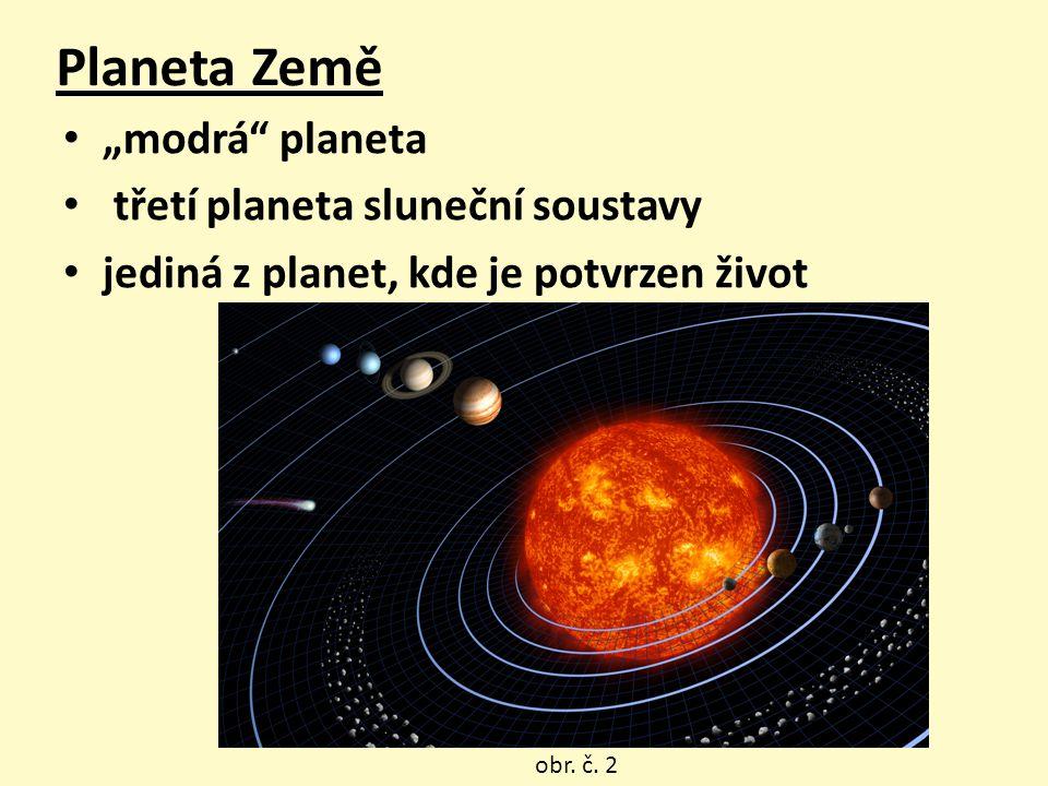 """Planeta Země """"modrá"""" planeta třetí planeta sluneční soustavy jediná z planet, kde je potvrzen život obr. č. 2"""