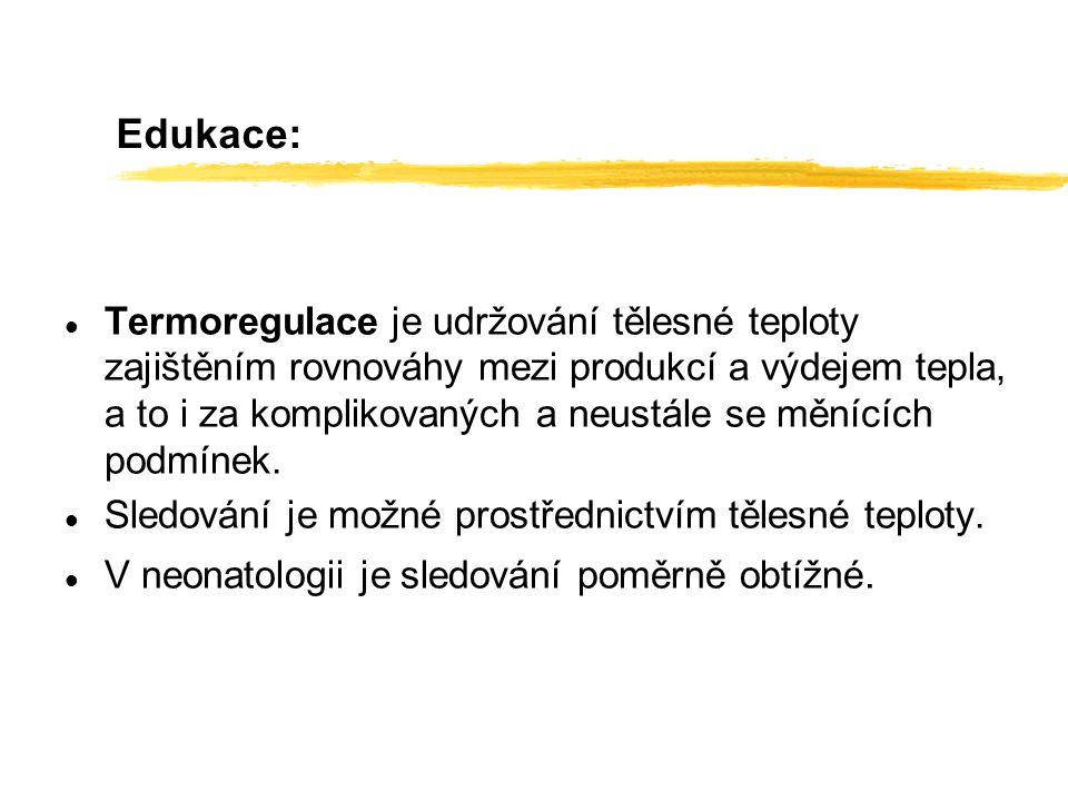 Otázky: l Jakým způsobem se v ČR měří tělesná teplota novorozence.
