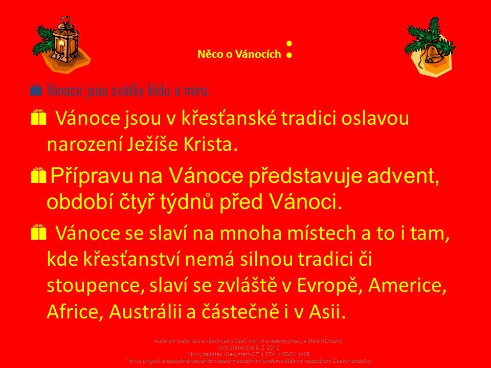 České vánoční zvyky  Adventní kalendář: U jeho zrodu byl mnichovský majitel jedné tiskárny Gerhart Lang.