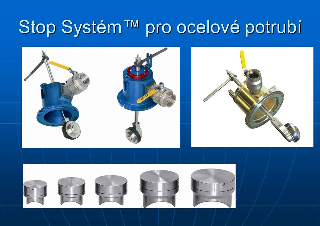 Stop Systém™ pro ocelové potrubí
