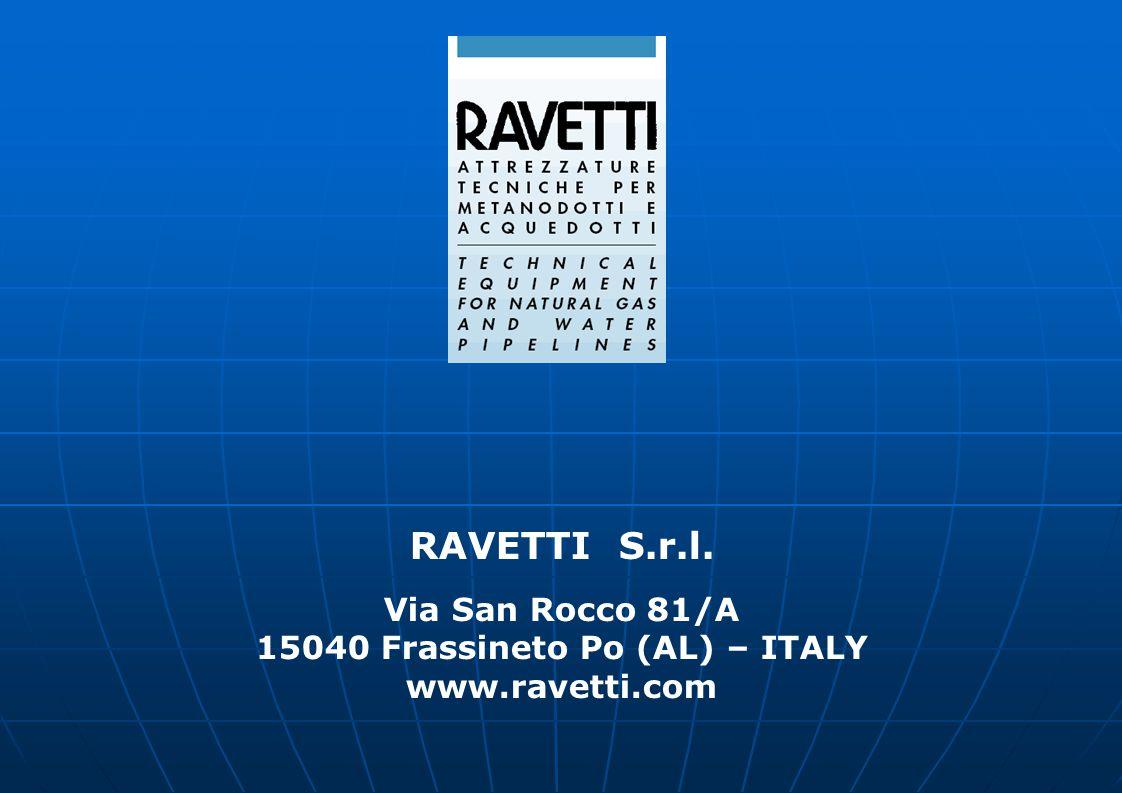 RAVETTI S.r.l. Via San Rocco 81/A 15040 Frassineto Po (AL) – ITALY www.ravetti.com