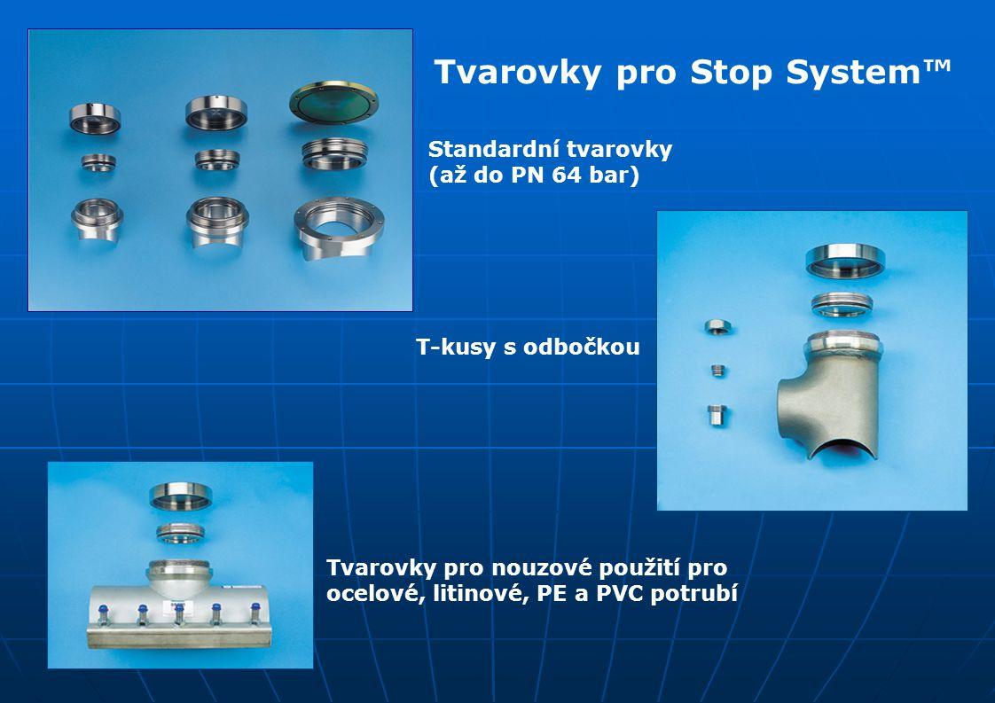 Standardní tvarovky (až do PN 64 bar) T-kusy s odbočkou Tvarovky pro nouzové použití pro ocelové, litinové, PE a PVC potrubí Tvarovky pro Stop System™
