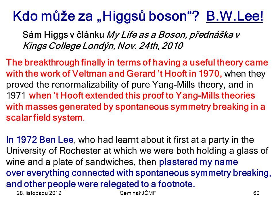 """28.listopadu 2012Seminář JČMF60 Kdo může za """"Higgsů boson ."""
