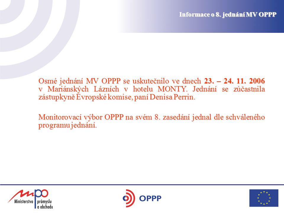 Informace o 8. jednání MV OPPP Osmé jednání MV OPPP se uskutečnilo ve dnech 23.