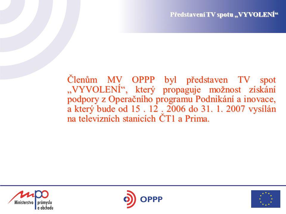 """Představení TV spotu """"VYVOLENÍ Členům MV OPPP byl představen TV spot """"VYVOLENÍ , který propaguje možnost získání podpory z Operačního programu Podnikání a inovace, a který bude od 15."""