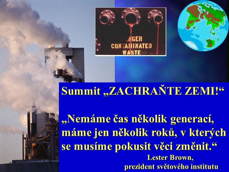 """""""Rozzuřily se národy, ale přišel hněv tvůj, … abys zahubil ty, kdo hubili zemi."""" Zjevení 11,18 Ekologické katastrofy"""