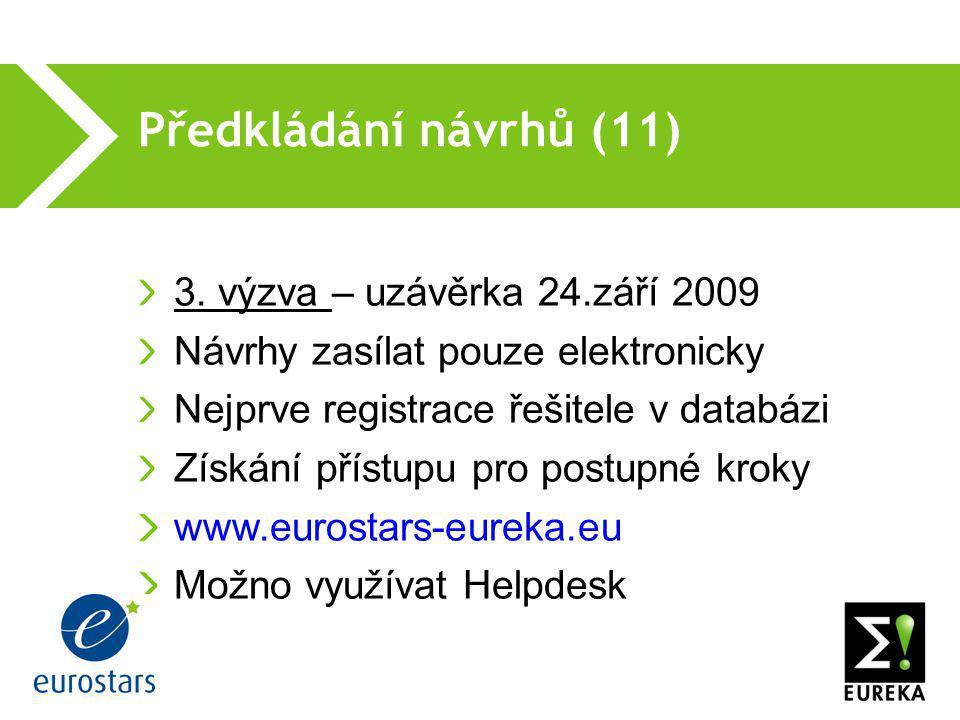 Předkládání návrhů (11)  3. výzva – uzávěrka 24.září 2009 Návrhy zasílat pouze elektronicky Nejprve registrace řešitele v databázi Získání přístupu p