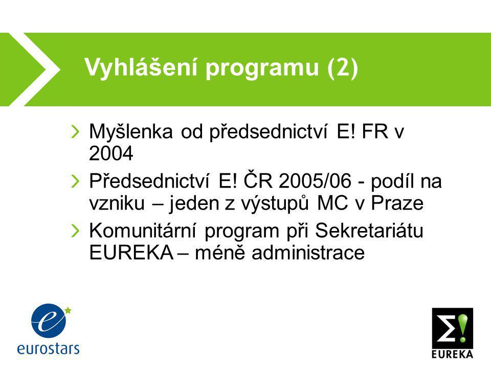Vyhlášení programu (2)  Myšlenka od předsednictví E! FR v 2004 Předsednictví E! ČR 2005/06 - podíl na vzniku – jeden z výstupů MC v Praze Komunitární