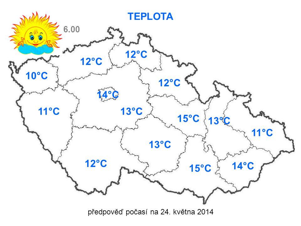 předpověď počasí na 24. května 2014 TEPLOTA 10°C 11°C13°C 12°C 13°C 15°C 13°C 11°C 14°C 15°C 6.00 14°C