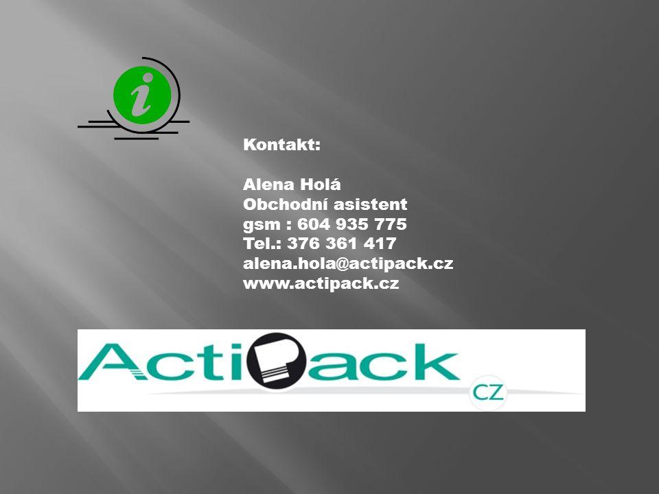 Kontakt: Alena Holá Obchodní asistent gsm : 604 935 775 Tel.: 376 361 417 alena.hola@actipack.cz www.actipack.cz