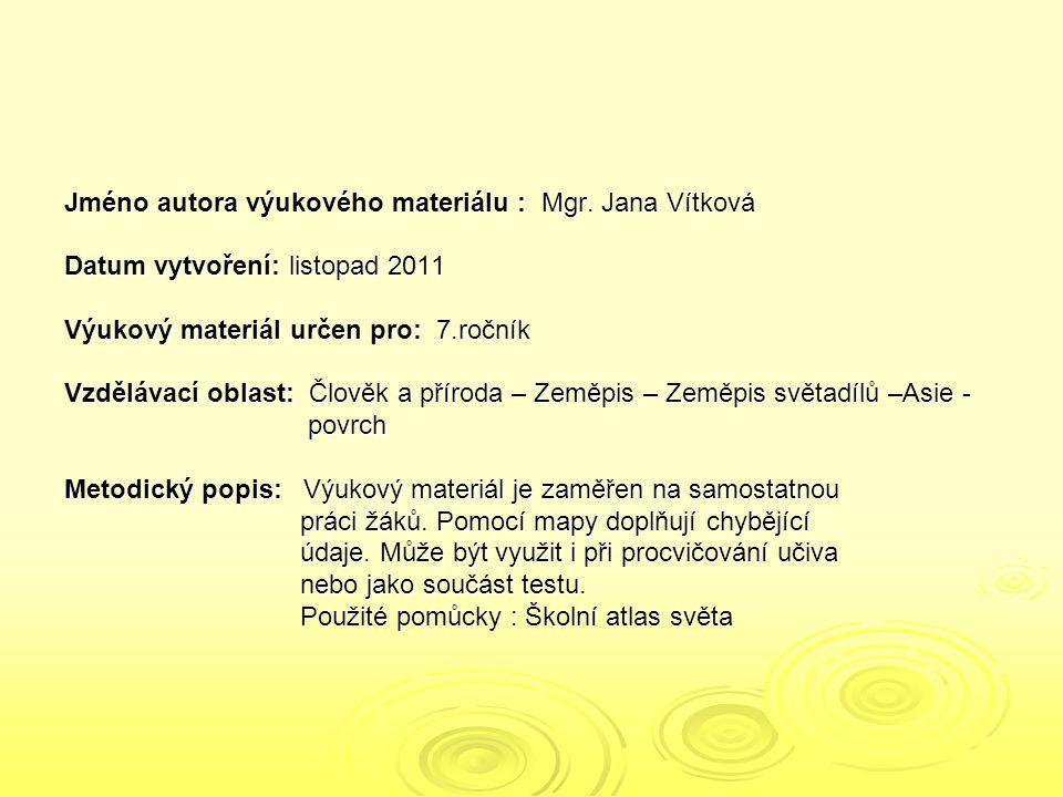 Jméno autora výukového materiálu : Mgr. Jana Vítková Datum vytvoření: listopad 2011 Výukový materiál určen pro: 7.ročník Vzdělávací oblast: Člověk a p