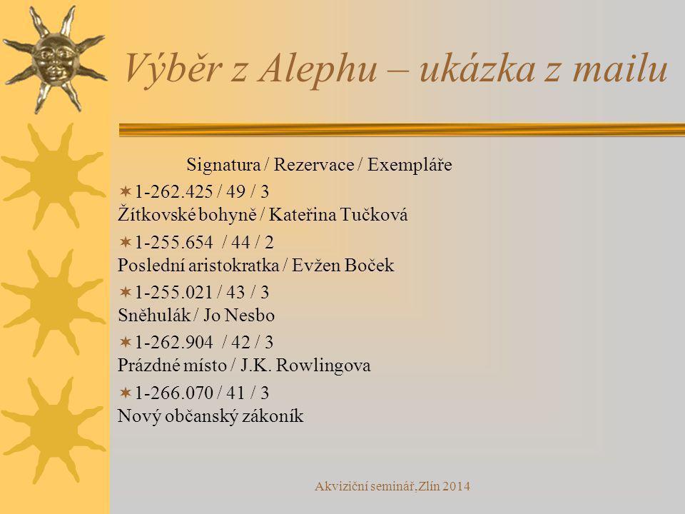 Výběr z Alephu – ukázka z mailu Signatura / Rezervace / Exempláře  1-262.425 / 49 / 3 Žítkovské bohyně / Kateřina Tučková  1-255.654 / 44 / 2 Posled