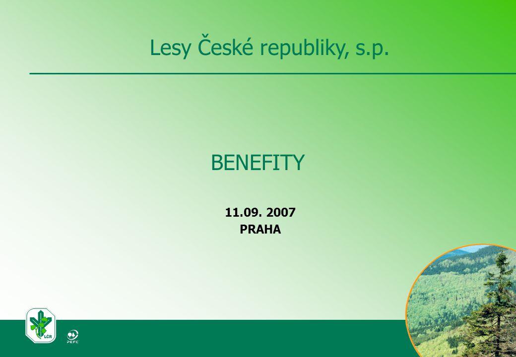 BENEFITY 11.09. 2007 PRAHA Lesy České republiky, s.p.
