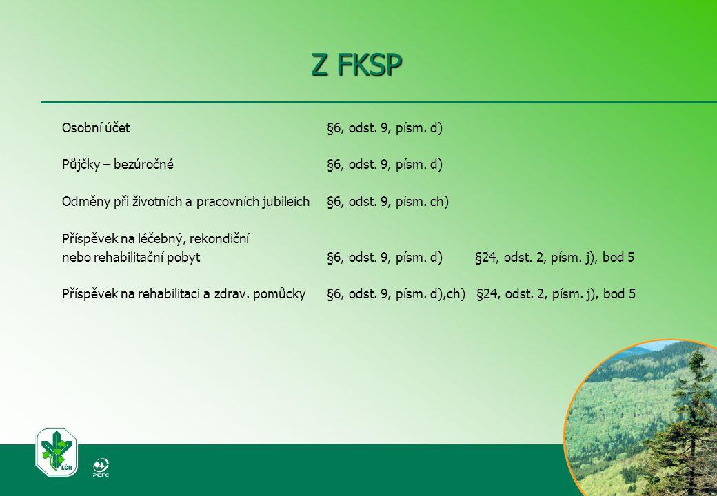 Z FKSP Osobní účet §6, odst. 9, písm. d) Půjčky – bezúročné§6, odst.