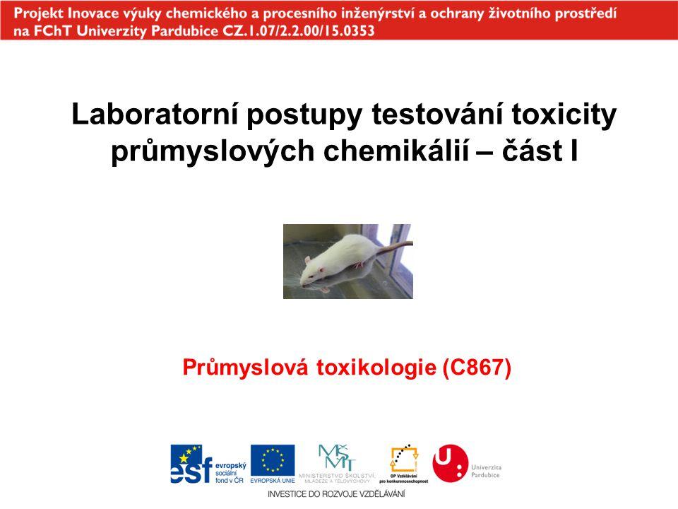 Laboratorní postupy testování toxicity průmyslových chemikálií – část I Průmyslová toxikologie (C867)