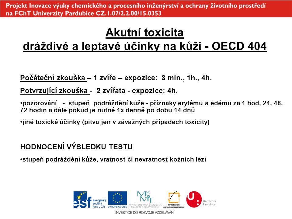Akutní toxicita dráždivé a leptavé účinky na kůži - OECD 404 Počáteční zkouška – 1 zvíře – expozice: 3 min., 1h., 4h. Potvrzující zkouška - 2 zvířata