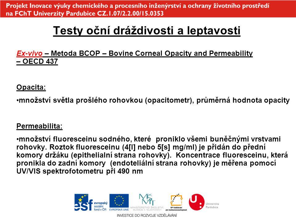 Testy oční dráždivosti a leptavosti Ex-vivo – Metoda BCOP – Bovine Corneal Opacity and Permeability – OECD 437 Opacita: množství světla prošlého rohov