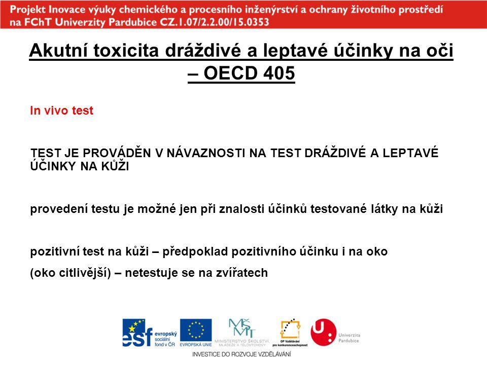 Akutní toxicita dráždivé a leptavé účinky na oči – OECD 405 In vivo test TEST JE PROVÁDĚN V NÁVAZNOSTI NA TEST DRÁŽDIVÉ A LEPTAVÉ ÚČINKY NA KŮŽI prove