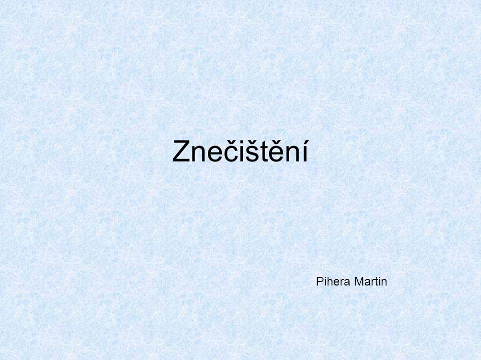 Znečištění Pihera Martin