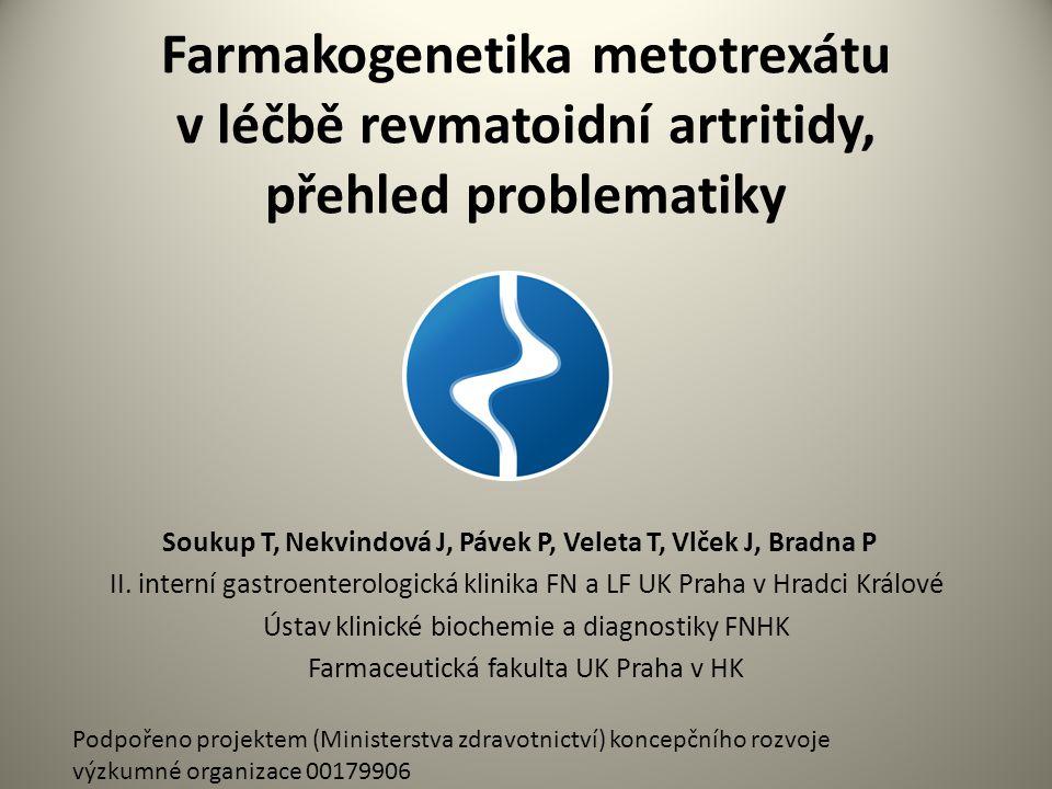Farmakogenetika metotrexátu v léčbě revmatoidní artritidy, přehled problematiky Soukup T, Nekvindová J, Pávek P, Veleta T, Vlček J, Bradna P II.
