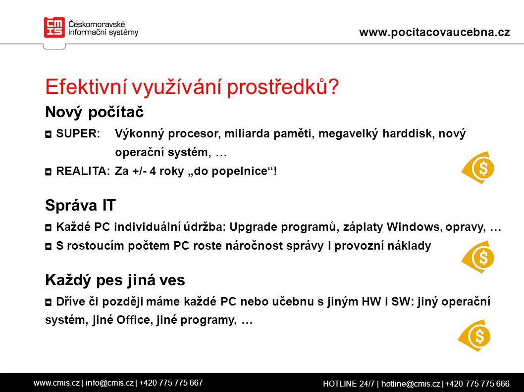 www.cmis.cz | info@cmis.cz | +420 775 775 667 HOTLINE 24/7 | hotline@cmis.cz | +420 775 775 666 www.pocitacovaucebna.cz Efektivní využívání prostředků.