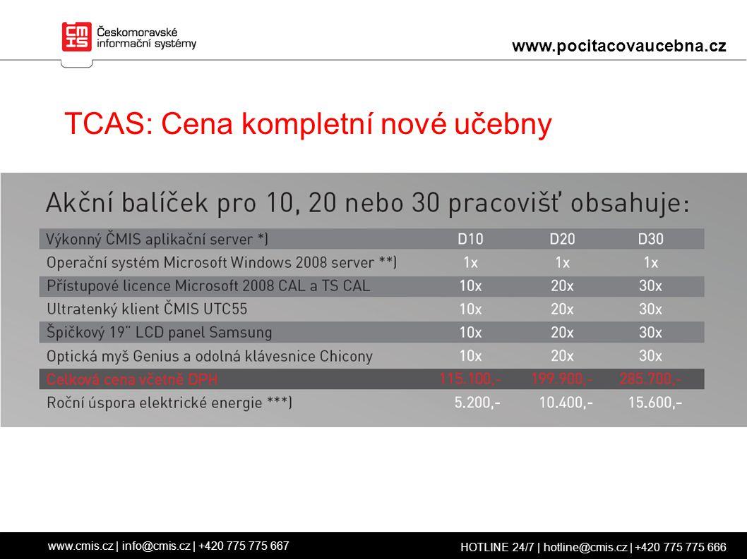 www.cmis.cz | info@cmis.cz | +420 775 775 667 HOTLINE 24/7 | hotline@cmis.cz | +420 775 775 666 www.pocitacovaucebna.cz TCAS: Cena kompletní nové učebny