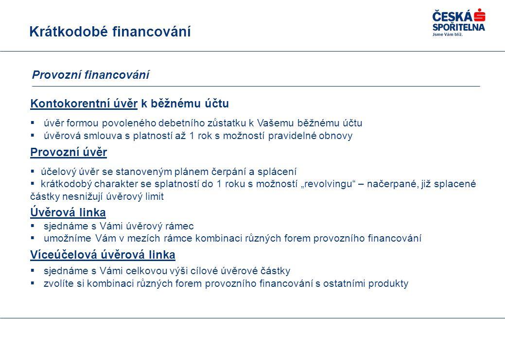 """Kontokorentní úvěr k běžnému účtu  úvěr formou povoleného debetního zůstatku k Vašemu běžnému účtu  úvěrová smlouva s platností až 1 rok s možností pravidelné obnovy Provozní úvěr  účelový úvěr se stanoveným plánem čerpání a splácení  krátkodobý charakter se splatností do 1 roku s možností """"revolvingu – načerpané, již splacené částky nesnižují úvěrový limit Úvěrová linka  sjednáme s Vámi úvěrový rámec  umožníme Vám v mezích rámce kombinaci různých forem provozního financování Víceúčelová úvěrová linka  sjednáme s Vámi celkovou výši cílové úvěrové částky  zvolíte si kombinaci různých forem provozního financování s ostatními produkty Krátkodobé financování Provozní financování"""