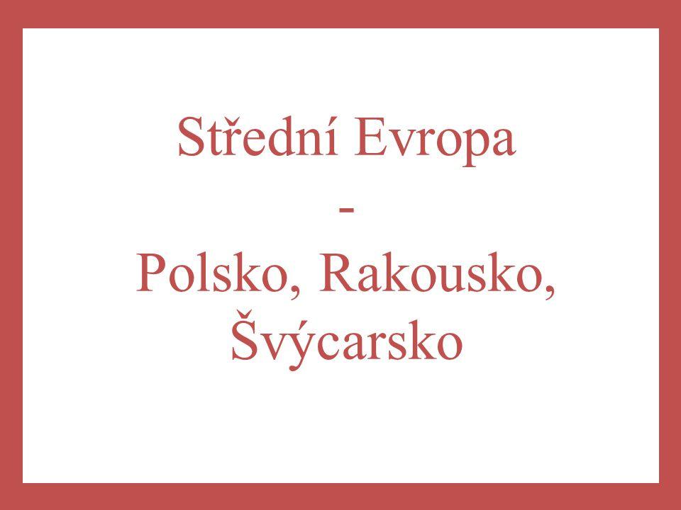 Střední Evropa - Polsko, Rakousko, Švýcarsko