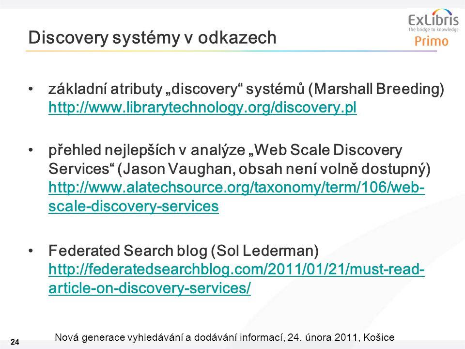 """24 Nová generace vyhledávání a dodávání informací, 24. února 2011, Košice Discovery systémy v odkazech základní atributy """"discovery"""" systémů (Marshall"""