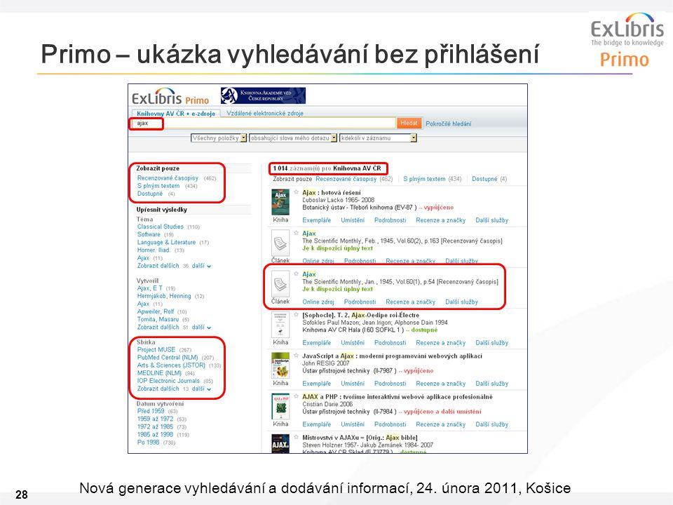 28 Nová generace vyhledávání a dodávání informací, 24. února 2011, Košice Primo – ukázka vyhledávání bez přihlášení
