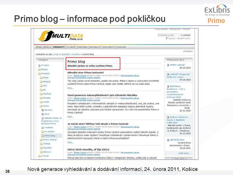 38 Nová generace vyhledávání a dodávání informací, 24. února 2011, Košice Primo blog – informace pod pokličkou