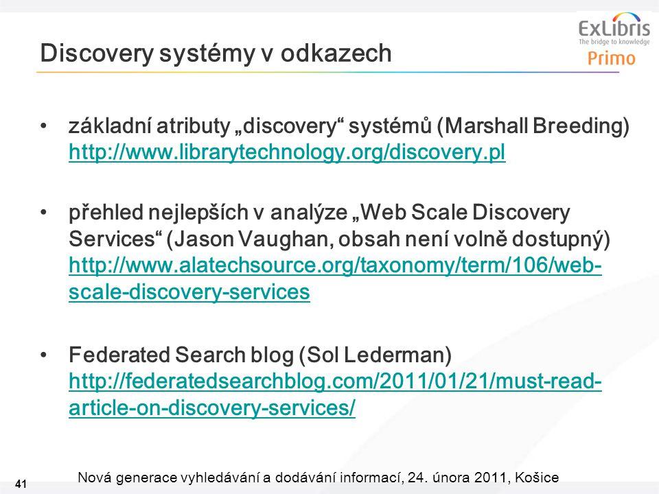 """41 Nová generace vyhledávání a dodávání informací, 24. února 2011, Košice Discovery systémy v odkazech základní atributy """"discovery"""" systémů (Marshall"""