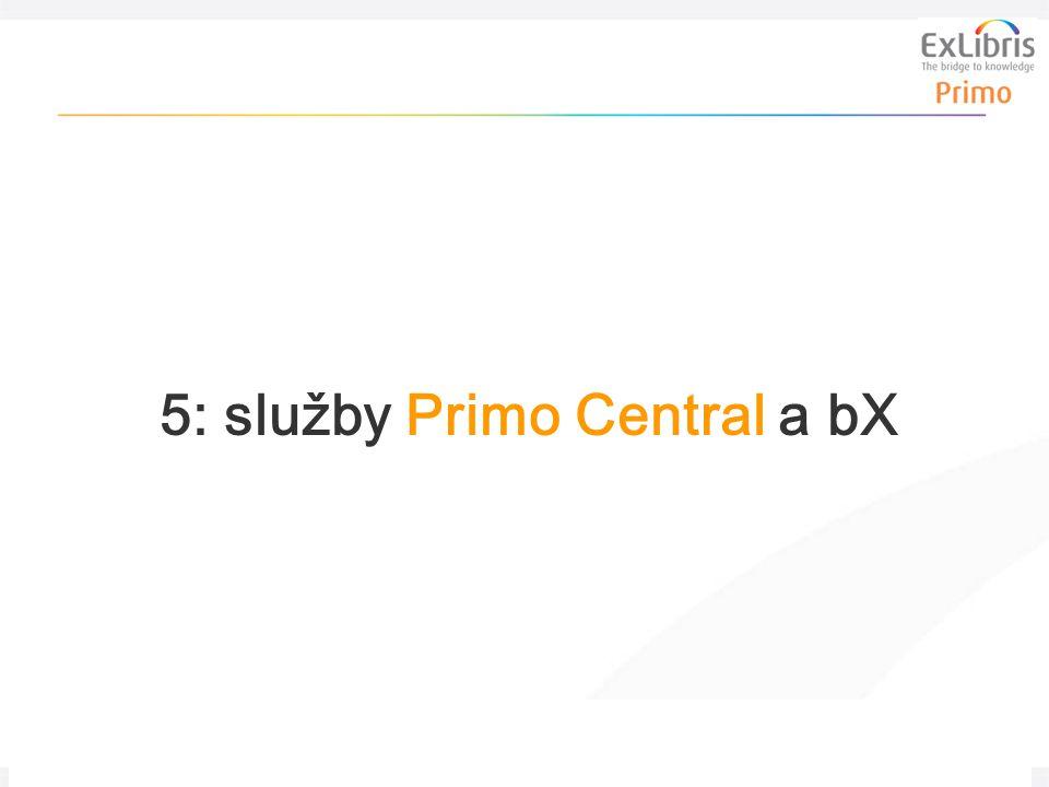 47 Nová generace vyhledávání a dodávání informací, 24. února 2011, Košice 5: služby Primo Central a bX