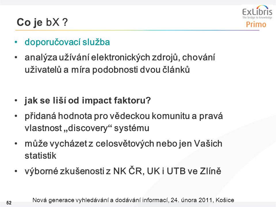 52 Nová generace vyhledávání a dodávání informací, 24. února 2011, Košice Co je bX ? doporučovací služba analýza užívání elektronických zdrojů, chován